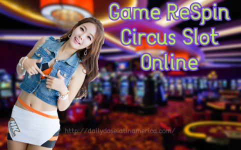 Game ReSpin Circus Slot Online