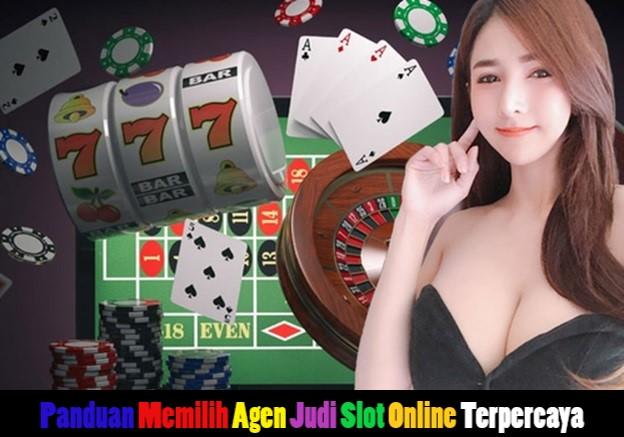 Panduan Memilih Agen Judi Slot Online Terpercaya